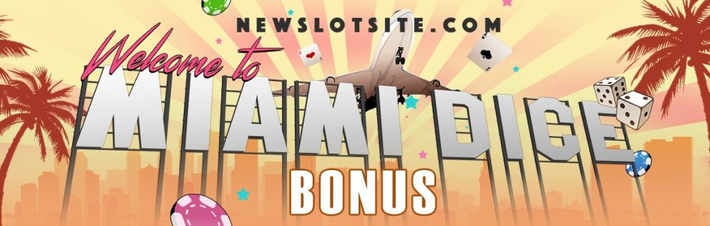 welcome banner miami dice 1024x327 - New Slot and one Big Welcome Bonus!